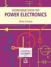 Essential Electronics: Introduction to Power Electronics by Denis Fewson...