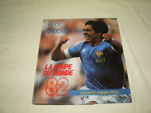 LIVRE LA COUPE DU MONDE 1982 HACHETTE GAMMA PRESS MICHEL DRUCKER MONIQUE PIVOT
