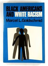 BLACK AMERICANS AND WHITE RACISM M.L. Goldschmid (1970)
