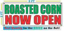 Roasted Corn Now Open Banner Sign New Larger Size Best Quality for the $