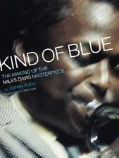 Kind Of Blue: The Making Of The Miles Davis Masterpiece, Kahn, Ashley, Good Cond