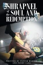 Shrapnel of the Soul and Redemption: By Martin, Pepper Lane, Penny