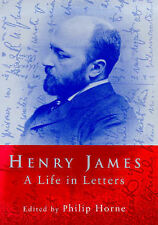 Henry James : A Life in Letters, Horne, Philip, Used; Good Book