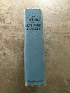 The History of KENT County Cricket Club . Ed Lord Harris. Published 1907