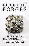 Vintage Espanol Ser.: Historia Universal de la Infamia by Jorge Luis Borges...