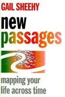 New Passages: Mapping Your Life Across Time by Sheehy, Gail