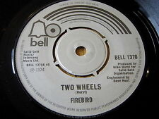 "FIREBIRD - TWO WHEELS   7"" VINYL"