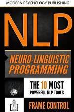 Nlp Neuro Linguistic Programming 2 Manuscripts - 10 Most Po by Publishing Modern