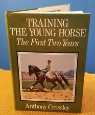 Training the Young Horse: The First Two Years by Anthony Crossley (1987, HCDJ)
