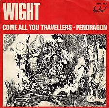 """WIGHT COME ALL YOU TRAVELLERS / PENDRAGON FRENCH 45 PS 7"""" PSYCH"""