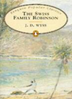 The Swiss Family Robinson (Penguin Popular Classics),Johann Wyss