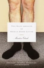 The Many Aspects of Mobile Home Living: A Novel ( Clark, Martin ) Used -
