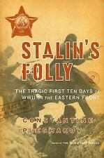 Stalin's Folly: The Tragic First Ten Days of World War Two on the East-ExLibrary