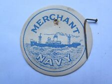 WORLD WAR II MERCHANT NAVY BADGE MERCHANT NAVY SHIP PICTURED THICK PAPER USED