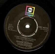 WANDA JACKSON I Can't Stand To Hear You Say Goodbye Vinyl 7 Inch ABC 4072 1975