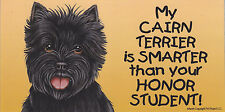 My Cairn Terrier (Black) is Smarter than your Honor Student car Magnet 4X8