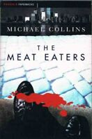 The Meat Eaters By Michael Collins. 9781857990713