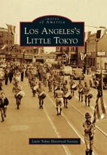 Los Angeles's Little Tokyo (Images of America), Little Tokyo Historical Society,