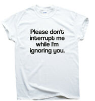 Im Ignoring You Funny Saying T Shirt Mens Womens Quote Sarcasm