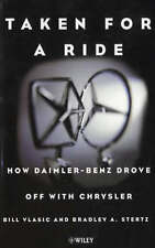 TAKEN FOR A RIDE: HOW DAIMLER-BENZ DROVE OFF WITH CHRYSLER., Vlasic, Bill & Brad
