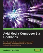 Avid Media Composer 6 Cookbook: By Hershleder Benjamin