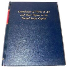 Compilation of Works of Art and Other Objects in the US Capitol (1965 HC) - Nice