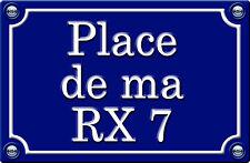 PLACE DE MA RX 7 - 29cm AUTOCOLLANT STICKER AUTO PR082