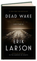 Dead Wake The Last Crossing of the Lusitania by Erik Larson (Hardcover)