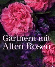 J. Scarman: Gärtnern mit Alten Rosen | Buch | neu originalverpackt