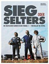 Sieg oder Selters Die deutschen Fahrer in der Formel 1 Bellof bis Vettel Buch