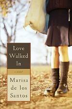 Love Walked In by Marisa de los Santos (2005, Hardcover)