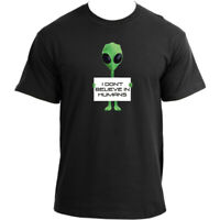 I don't believe in humans T-Shirt I Funny Alien T Shirt I UFO Tee Men's T-shirt