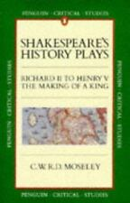 Shakespeare's History Plays : Richard II to Henry V, the Making of a-ExLibrary