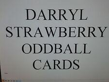 DARRYL STRAWBERRY -  ODDBALL cards $0.99 each