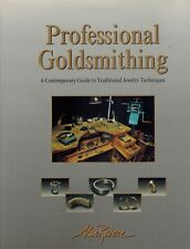 Professional Goldsmithing : A Contemporary Guide to Traditional Jewelry Techniqu