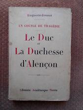 LE DUC ET LA DUCHESSE D'ALENCON / UN COUPLE DE TRAGEDIE - MARGUERITE BOURCET