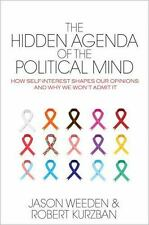 THE HIDDEN AGENDA OF THE POLITICAL MIND - WEEDEN, JASON/ KURZBAN, ROBERT - NEW P