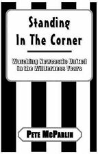 Standing in the Corner: Watching Newcastle United in the Wilderness Years, McPar