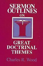 Sermon outlines on great doctrinal themes (Easy-to-use sermon outline series)