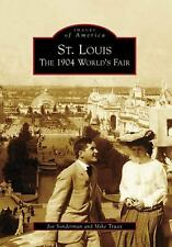Images of America: St. Louis : The 1904 World's Fair by Mike Truax and Joe...