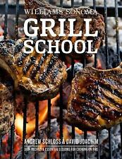 Grill School: 150+ Recipes & Essential Lessons for Cooking on Fire (Hardback or
