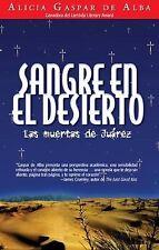 Sangre en el desierto/ Desert Blood: Las muertas de Juarez/ The Juarez-ExLibrary