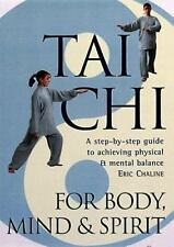 Tai Chi For Body, Mind & Spirit: A Step-by-Step Guide to Achieving Physical & Me