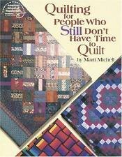 New - Quilting for People Who Still Don't Have Time to Quilt (#4183)