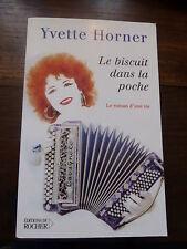 Hyvette Horner : le biscuit dans la poche - le roman d'une vie - éd. du Rocher