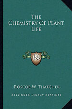NEW The Chemistry Of Plant Life by Roscoe W. Thatcher