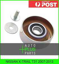 Fits NISSAN X-TRAIL T31 2007-2013 - Idler Tensioner Drive Belt Bearing Pulley