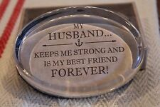 "Husband Paperweight ""My Husband Keeps Me Strong And Is My Best Friend Forever"""