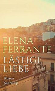 Lästige Liebe: Roman von Ferrante, Elena | Buch | Zustand gut