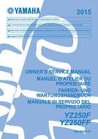 Yamaha YZ250 F FF YZ250FF 2015 Owners Service Manual, FREE SHIPPING